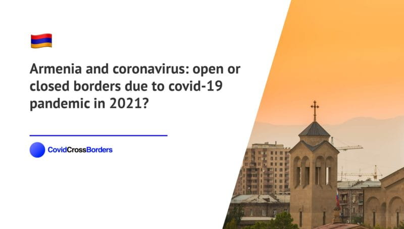 When will Croatia open its borders to Armenia and  during coronavirus (COVID-19) pandemic in 2021?
