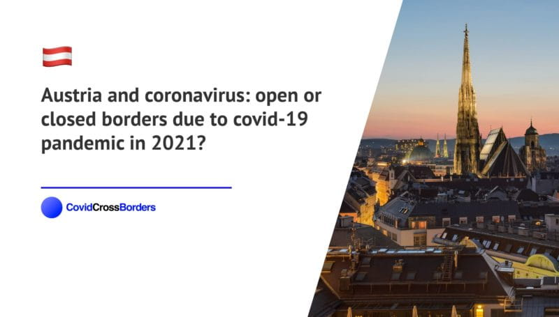 When will Switzerland open its borders to Austria and  during coronavirus (COVID-19) pandemic in 2021?