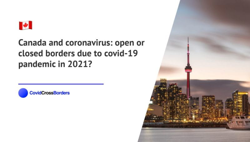 When will Croatia open its borders to Canada and  during coronavirus (COVID-19) pandemic in 2021?
