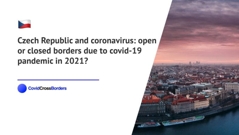When will Sweden open its borders to Czech Republic and  during coronavirus (COVID-19) pandemic in 2021?