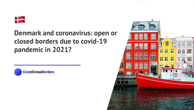 When will United Arab Emirates open its borders to Denmark and  during coronavirus (COVID-19) pandemic in 2021?
