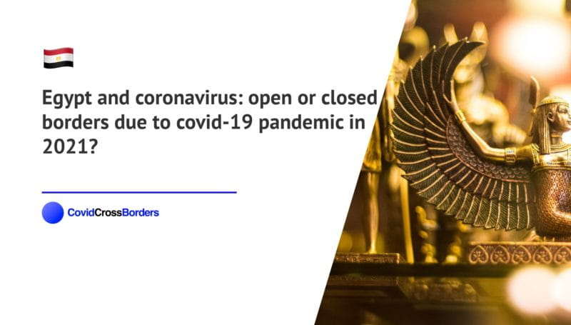 When will Sweden open its borders to Egypt and  during coronavirus (COVID-19) pandemic in 2021?