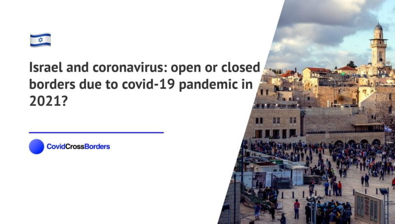 When will Japan open its borders to Israel and  during coronavirus (COVID-19) pandemic in 2021?