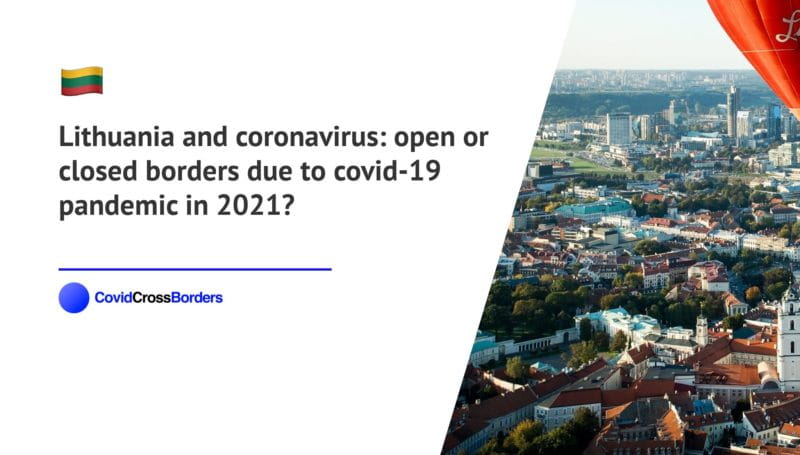 When will Japan open its borders to Lithuania and  during coronavirus (COVID-19) pandemic in 2021?