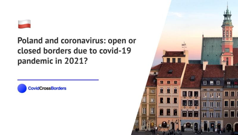When will Switzerland open its borders to Poland and  during coronavirus (COVID-19) pandemic in 2021?