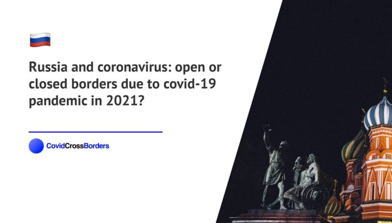 When will Japan open its borders to Russia and Russian during coronavirus (COVID-19) pandemic in 2021?