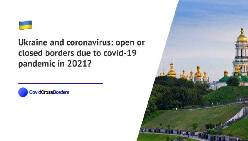When will Japan open its borders to Ukraine and Ukranian during coronavirus (COVID-19) pandemic in 2021?
