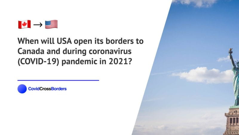 When will USA open its borders to Canada and  during coronavirus (COVID-19) pandemic in 2021?