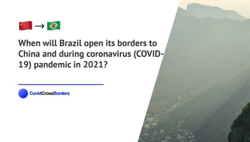 When will Brazil open its borders to China and  during coronavirus (COVID-19) pandemic in 2021?